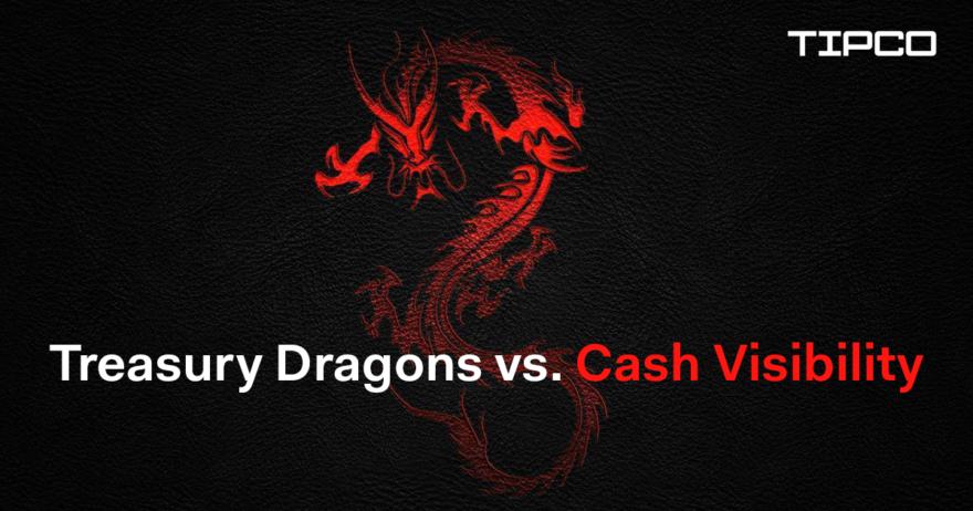 Treasury Dragons vs Cash Visibility